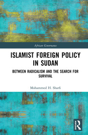 Islamist Foreign Policy in Sudan: Between Radicalism and the Search for Survival