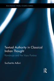 Textual Authority in Classical Indian Thought: Ramanuja and the Vishnu Purana