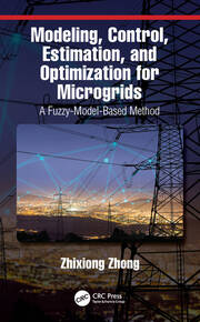 Modeling, Control, Estimation, and Optimization for Microgrids: A Fuzzy-Model-Based Method
