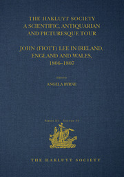 A Scientific, Antiquarian and Picturesque Tour: John (Fiott) Lee in Ireland, England and Wales, 1806–1807