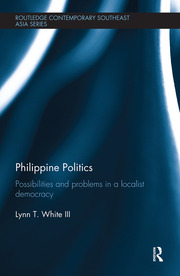 Philippine Politics: Possibilities and Problems in a Localist Democracy