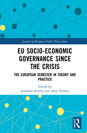 EU Socio-Economic Governance since the Crisis: The European Semester in Theory and Practice