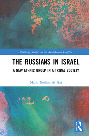The Russians in Israel: A New Ethnic Group in a Tribal Society