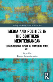 Media and Politics in the Southern Mediterranean: Transition in Tunisia, Morocco and Turkey