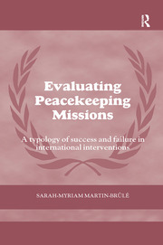 Evaluating Peacekeeping Missions: A Typology of Success and Failure in International Interventions