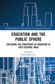 Education and the Public Sphere: Exploring the Structures of Mediation in Post-Colonial India