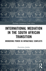 International Mediation in the South African Transition: Brokering Power in Intractable Conflicts