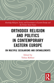 Orthodox Religion and Politics in Contemporary Eastern Europe: On Multiple Secularisms and Entanglements