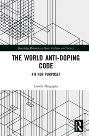 The World Anti-Doping Code: Fit for Purpose?