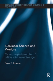 Nonlinear Science and Warfare: Chaos, complexity and the U.S. military in the information age