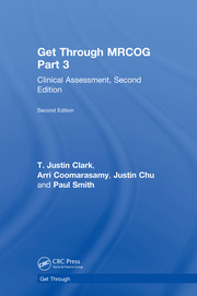 Get Through MRCOG Part 3: Clinical Assessment, Second Edition