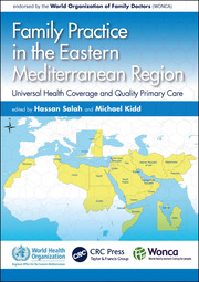 Family Practice in the Eastern Mediterranean Region: Universal Health Coverage and Quality Primary Care
