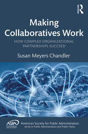 Making Collaboratives Work: How Complex Organizational Partnerships Succeed