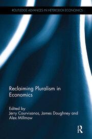 Reclaiming Pluralism in Economics