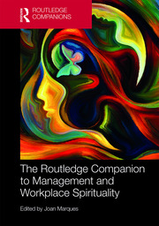 The Routledge Companion to Management and Workplace Spirituality