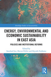 Energy, Environmental and Economic Sustainability in East Asia: Policies and Institutional Reforms