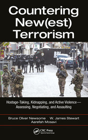 Countering New(est) Terrorism: Hostage-Taking, Kidnapping, and Active Violence — Assessing, Negotiating, and Assaulting