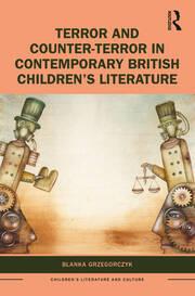 Terror and Counter-Terror in Contemporary British Children's Literature