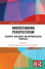 Understanding Perspectivism (Open Access): Scientific Challenges and Methodological Prospects