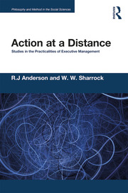 Action at a Distance: Studies in the Practicalities of Executive Management
