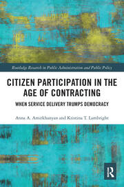 Citizen Participation in the Age of Contracting: When Service Delivery Trumps Democracy