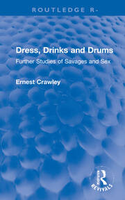 Revival: Dress, Drinks and Drums (1931): Further Studies of Savages and Sex