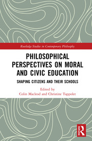 Philosophical Perspectives on Moral and Civic Education: Shaping Citizens and Their Schools