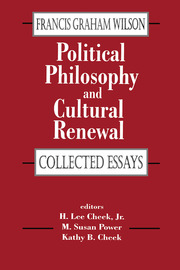 Political Philosophy and Cultural Renewal: Collected Essays of Francis Graham Wilson