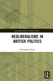 Neoliberalisms in British Politics