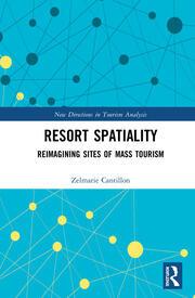 Resort Spatiality: Reimagining Sites of Mass Tourism