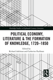 Political Economy, Literature & the Formation of Knowledge, 1720-1850