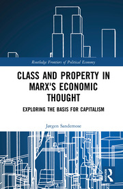 Class and Property in Marx's Economic Thought: Exploring the Basis for Capitalism