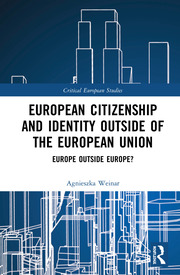 European Citizenship and Identity Outside of the European Union: Europe Outside Europe?