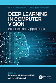 Deep Learning in Computer Vision: Principles and Applications