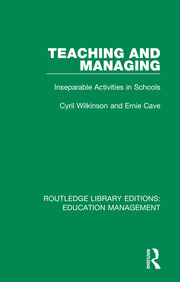 Teaching and Managing: Inseparable Activities in Schools