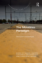 The Mobilities Paradigm: Discourses and Ideologies