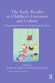 The Early Reader in Children's Literature and Culture: Theorizing Books for Beginning Readers