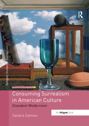 Consuming Surrealism in American Culture: Dissident Modernism