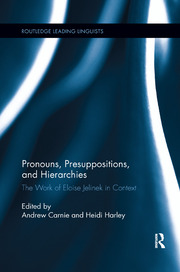 Pronouns, Presuppositions, and Hierarchies: The Work of Eloise Jelinek in Context
