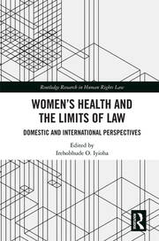 Women's Health and the Limits of Law: Domestic and International Perspectives
