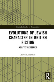 Evolutions of Jewish Character in British Fiction: Nor Yet Redeemed