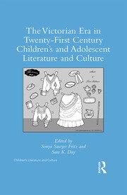 The Victorian Era in Twenty-First Century Children's and Adolescent Literature and Culture