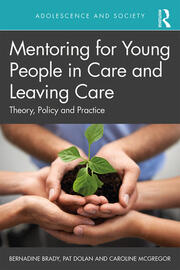 Mentoring for Young People in Care and Leaving Care: Theory, Policy and Practice