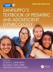 Sanfilippo's Textbook of Pediatric and Adolescent Gynecology: Second Edition