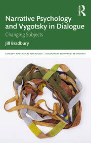 Changing Subjects, Changing Worlds: Critical Concepts from Vygotsky and Narrative Psychology