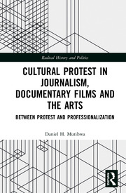 Cultural Protest in Journalism, Documentary Films and the Arts: Between Protest and Professionalization