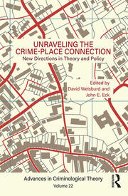 Unraveling the Crime-Place Connection, Volume 22: New Directions in Theory and Policy