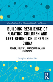 Building Resilience of Floating Children and Left-Behind Children in China: Power, Politics, Participation, and Education