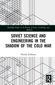 Soviet Science and Engineering in the Shadow of the Cold War