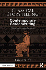 Featured Title - Price - Classical Storytelling and Contemporary Screenwriting - 1st Edition book cover